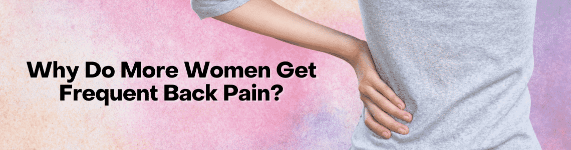 Women Get Frequent Back Pain - River City Wellness Austin TX